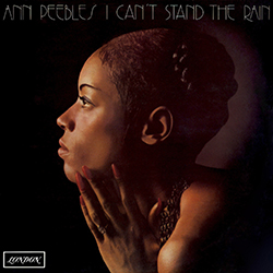 I Can't Stand the Rain by Ann Peebles 1973