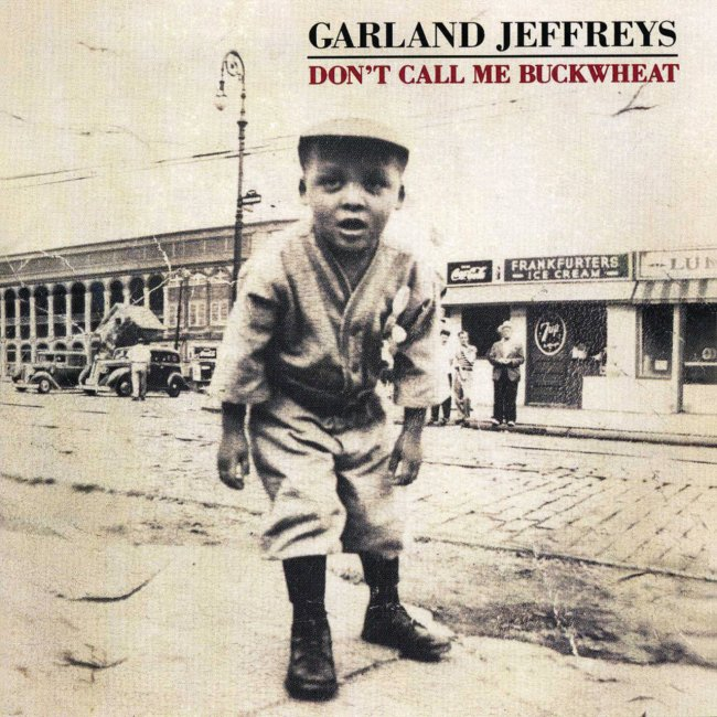 Garland Jeffreys - Don't Call Me Buckwheat 1991