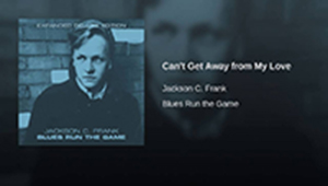 "Jackson C. Frank ""Blues Run the Game"" b/w ""Can't Get Away From My Love"" Released- 1965, Columbia DB7795"