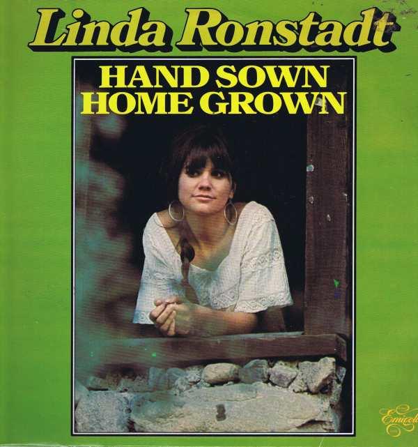 Linda Ronstadt - Hand Sown Home Grown