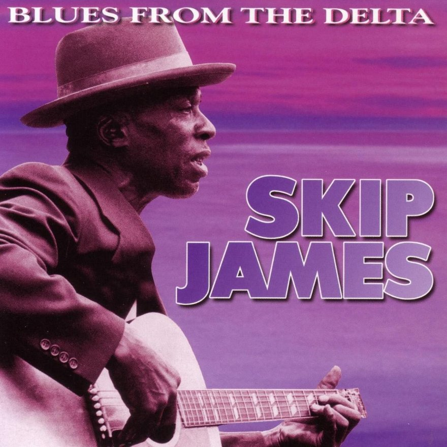 Skip James: Blues From The Delta