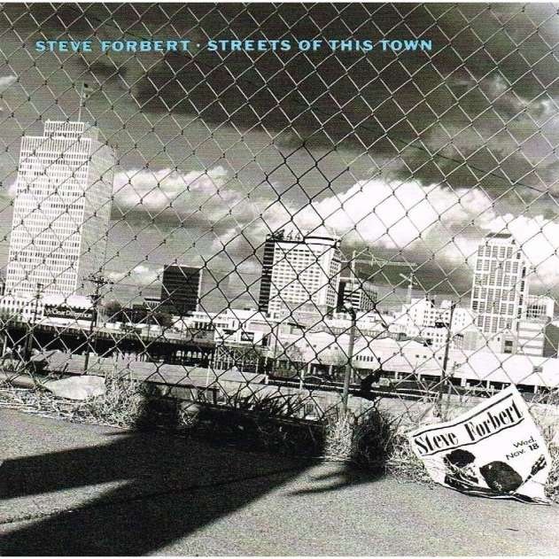 Streets Of This Town by Steve Forbert