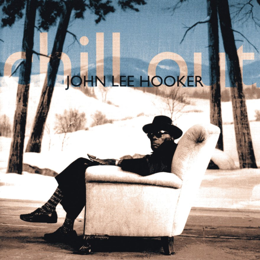 Chill Out by John Lee Hooker