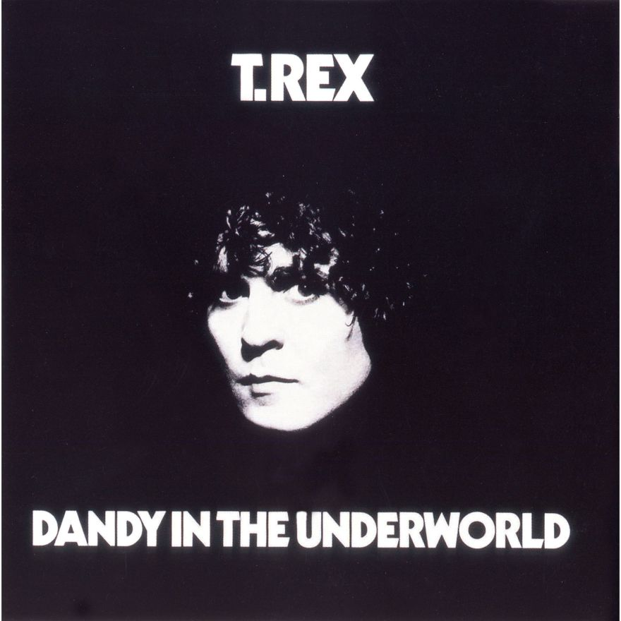 Dandy in the Underworld by  T. Rex