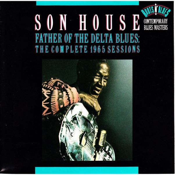 Son House: Father of the Delta Blues: The Complete 1965 Sessions