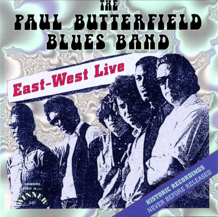 The Butterfield Blues Band: East-West Live