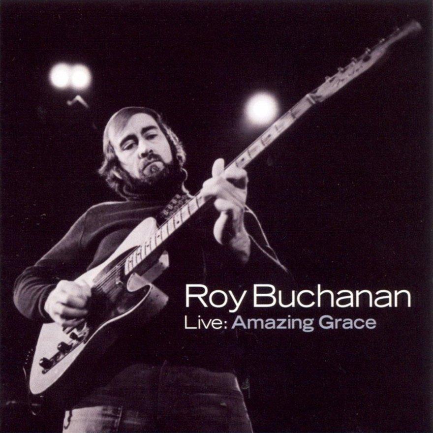 Roy Buchanan Live - Amazing Grace